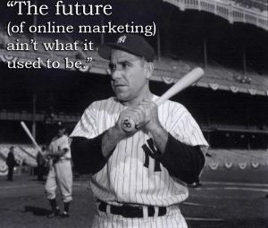 Yogi Berra Digital Marketing Quote