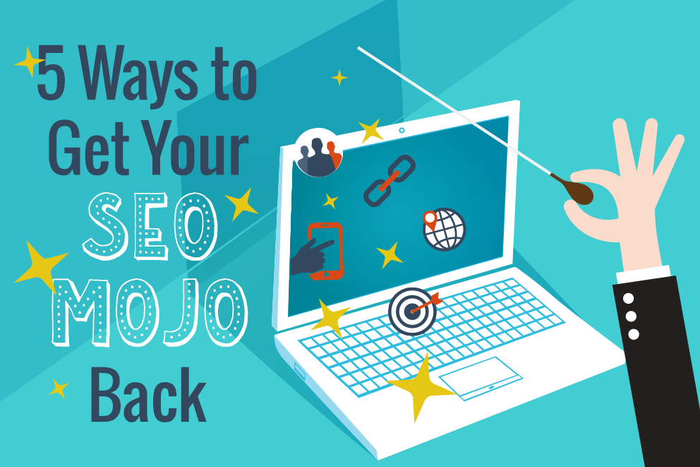 Mojo_Blog_Header_5_Ways_to_Get_Your_SEO_Mojo_Back.png